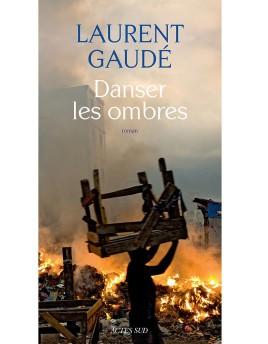 Danser Les Ombres -> Laurent GAUDE